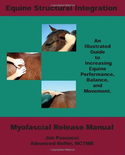9780979053504: Equine Structural Integration: Myofascial Release Manual