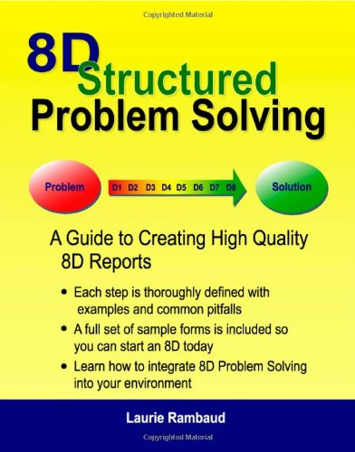 9780979055300: 8D Structured Problem Solving: A Guide to Creating High Quality 8D Reports