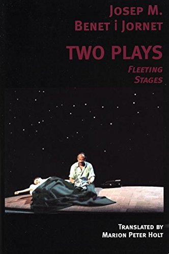 Two Plays: Fleeting Stages: Benet i Jornet,