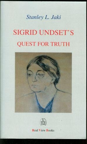 Sigrid Undset's Quest for Truth: Jaki, Stanley L.