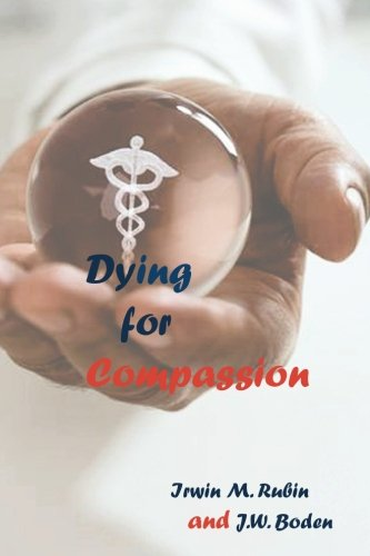 9780979059025: Dying for Compassion