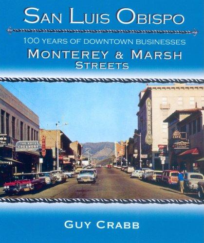 9780979061622: San Luis Obispo 100 Years of Downtown Businesses Monterey