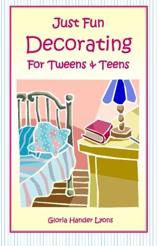 Just Fun Decorating For Tweens & Teens: Lyons, Gloria Hander