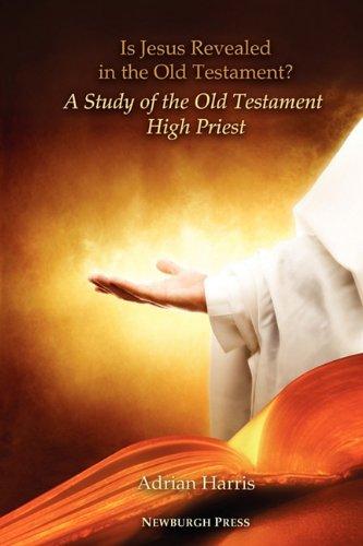 Is Jesus Revealed in the Old Testament?: Adrian Harris