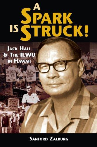 A Spark is Struck: Jack Hall and: Sanford Zalburg