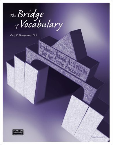 Bridge of Vocabulary : Evidence-Based Activities for: Judy K. Montgomery