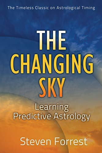 9780979067723: The Changing Sky: Learning Predictive Astrology