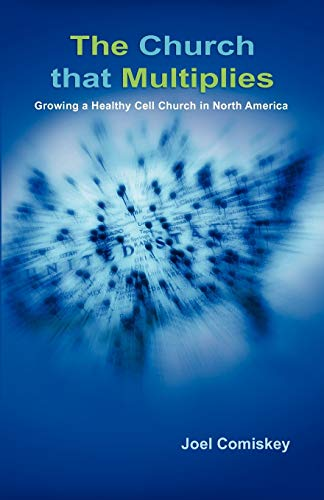 9780979067938: The Church that Multiplies: Growing a Healthy Cell Church in North America
