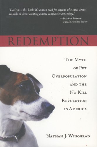 9780979074301: Redemption: The Myth of Pet Overpopulation and the No Kill Revolution in America