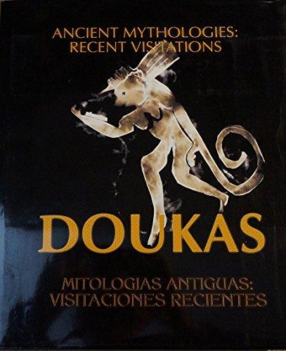 Ancient Mythologies: Recent Visitations; The Photographic Work of Jim Doukas: Doukas, Jim; text by ...