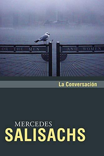 La Conversacion (Paperback): Mercedes Salisachs