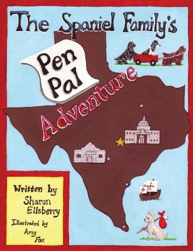 The Spaniel Familys Pen Pal Adventure: Sharon K. Ellsberry
