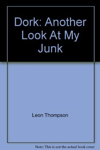 Dork: Another Look At My Junk