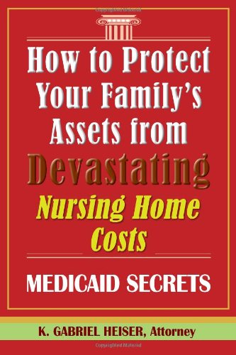 9780979080111: How to Protect Your Family's Assets from Devastating Nursing Home Costs: Medicaid Secrets