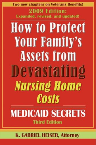 9780979080142: How to Protect Your Family's Assets from Devastating Nursing Home Costs: Medicaid Secrets (3rd edition)