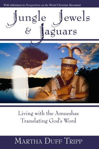 Jungle Jewels & Jaguars: Living with the: Tripp, Martha Duff