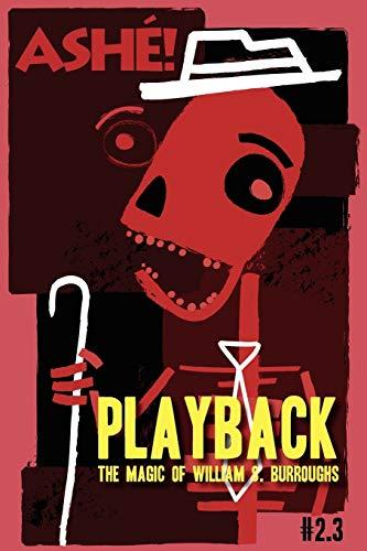 Playback: The Magic of William Burroughs (Ashe Journal 2.3): Sven Davisson
