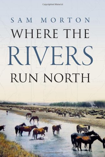 Where the Rivers Run North: Sam Morton