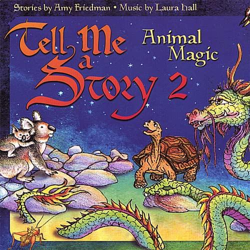 Tell Me A Story 2: Animal Magic: Amy Friedman