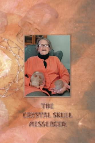 9780979087196: The Crystal Skull Messenger