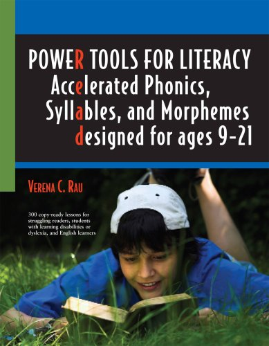 Power Tools for Literacy: Accelerated Phonics, Syllables, and Morphemes: Verena C. Rau