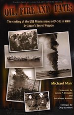 9780979095016: Oil, Fire and Fate: The Sinking of the USS Mississinewa AO-59 in WWII by Japan's Secret Weapon