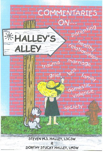 Halley's Alley: Commentaries on Individuals, Families and: Steven Halley, Dorthy