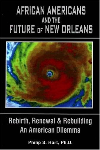 9780979097614: African Americans and the Future of New Orleans: Rebirth, Renewal and Rebuilding, An American Dilemma
