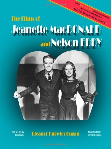 9780979099458: The Films of Jeanette MacDonald and Nelson Eddy
