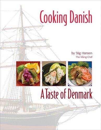 Cooking Danish: A Taste of Denmark (Hardcover): Stig Hansen