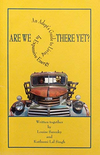 9780979107023: Are We There Yet? An Adept's Guide to Living in Expansive Energy