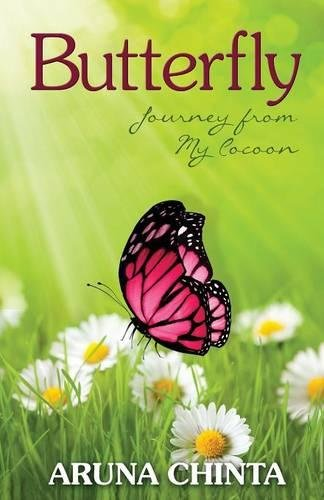 Butterfly: Journey from My Cocoon: Chinta, Aruna