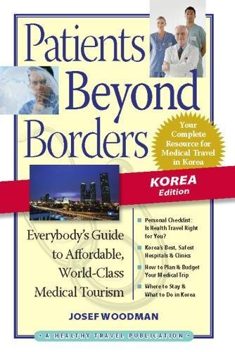 9780979107986: Patients Beyond Borders Korea Edition: Everybody's Guide to Affordable, World-Class Medical Travel