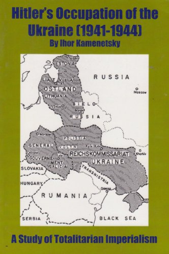 9780979108426: Hitler's Occupation Of The Ukraine, 1941 1944: A Study Of Totalitarian Imperialism