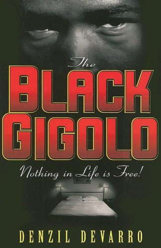 9780979108730: The Black Gigolo: Nothing in Life Is Free!