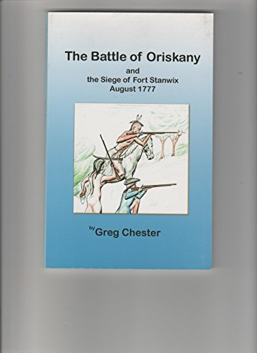 9780979113529: The Battle of Oriskany: And the Siege of Fort Stanwix August 1777