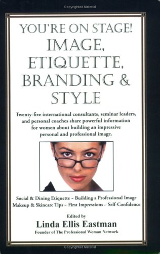 9780979115370: You're on Stage! Image, Etiqiuette, Branding & Style