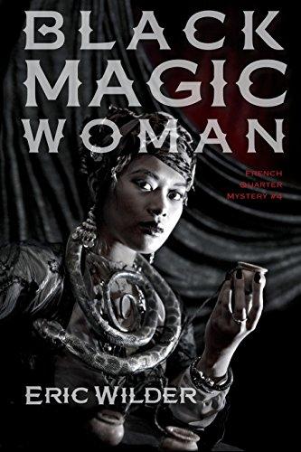 Black Magic Woman: Eric Wilder