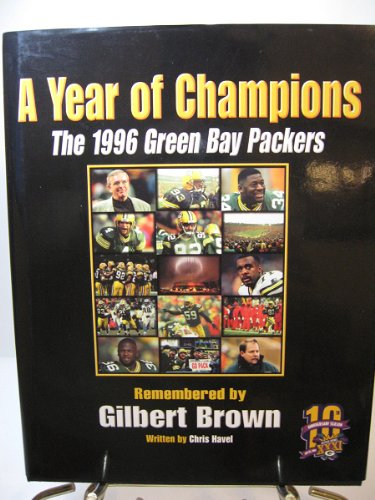 9780979119804: A Year of Champions: The 1996 Green Bay Packers: Remembered by Gilbert Brown