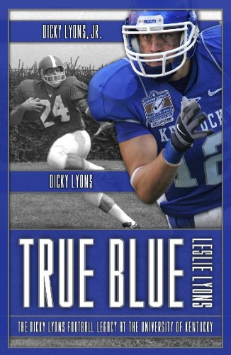 9780979122224: True Blue - The Dicky Lyons Football Legacy
