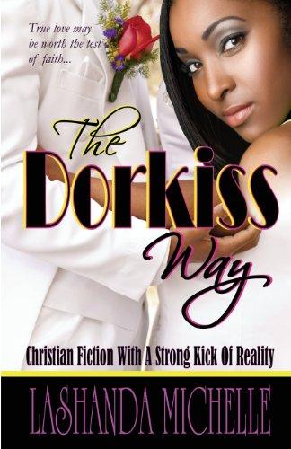The Dorkiss Way [May 01, 2012] Michelle,: Michelle, Lashanda