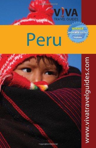 VIVA Travel Guides Peru: Exploring Machu Picchu, Cusco, the Inca Trail, Arequipa, Lake Titicaca, ...