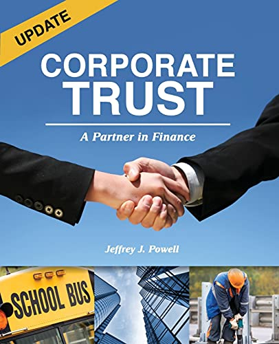 Corporate Trust: A Partner in Finance: Powell, Jeffrey J