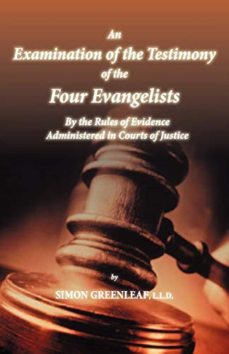 9780979127694: An Examination of the Testimony of the Four Evangelists By the Rules of Evidence Administered in Courts of Justice