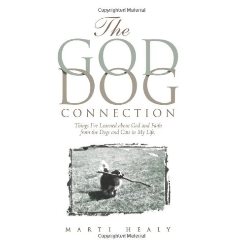 9780979127755: The God-Dog Connection: Things I've Learned About God and Faith from the Dogs and Cats in My Life