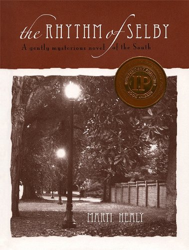 The Rhythm of Selby: A Gently Mysterious Novel of the South: Marti Healy