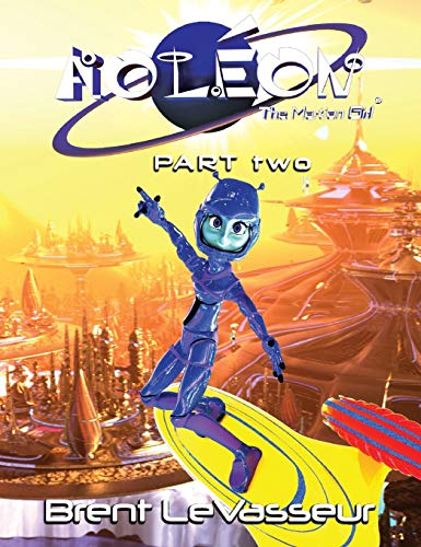 Aoleon The Martian Girl: Science Fiction Saga - Part 2 The Luminess of Mars: LeVasseur, Brent