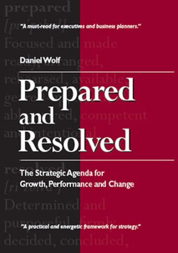 Prepared and Resolved: The Strategic Agenda for: Wolf, Daniel