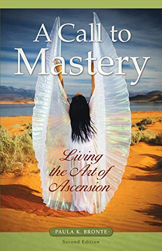 9780979131721: A Call to Mastery: Living the Art of Ascension