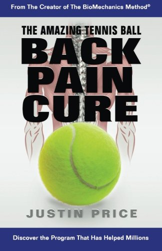 9780979132407: The Amazing Tennis Ball Back Pain Cure